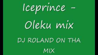 Iceprince - Oleku mix....NAIJA MIXTAPE 2011