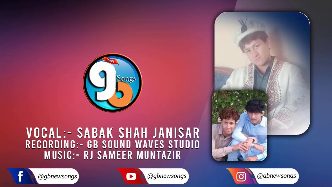 Kohistani Song || Singer Sabak Shah Janisar | GB New Songs 2021