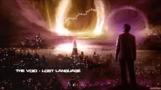 The Void - Lost Language [HQ Edit]