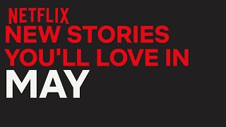 New To Netflix Canada | May | Netflix