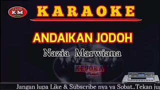 Nazia Marwiana-ANDAIKAN JODOH (Karaoke/Lirik) Nada Pria KN7000