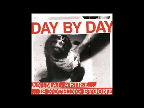 Day By Day - Animal Abuse ... Is Nothing Bygone - 2010 - (Full Album)