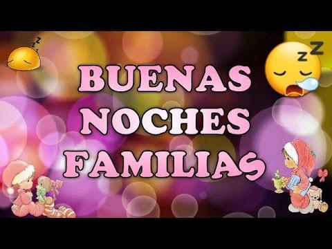BUENAS NOCHES FAMILIAS #felizNoche