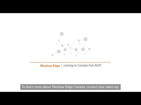Westlaw Edge Canada Coming Soon