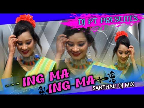 ING MA ING MA ✓✓Santhali Dj Mix ✓✓DJ PT PRESENTS