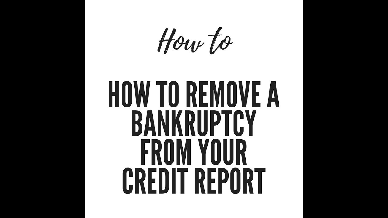how to remove bankruptcy from your credit