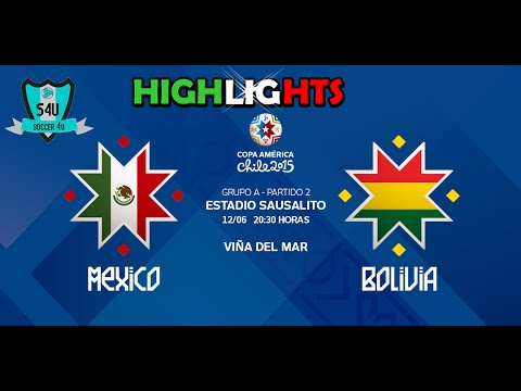 COPA AMERICA │MEXICO VS BOLIVIA │HIGHLIGHTS │SOCCER 4U - SKILLS & REVIEWS
