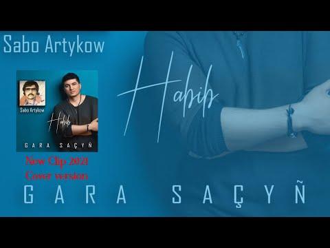 Habib - Gara saçyn ( Sabo Artykow ) 2021 HD