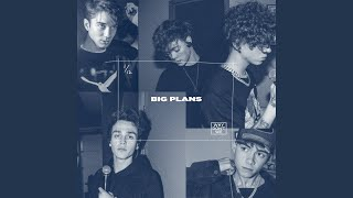 Download Big Plans Mp3 and Videos