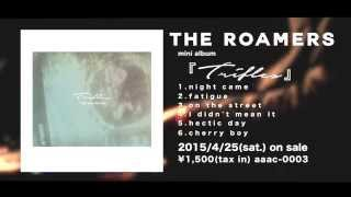 THE ROAMERS -『Trifles』trailer