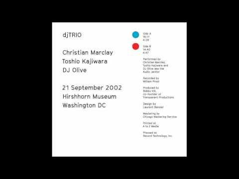 Christian Marclay, Toshio Kajiwara, DJ Olive: djTRIO - Side B [2]