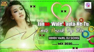Jane wale Laut ke tu aaya kyu nahi    b praak song    kyun    jane wale laut ke dj remix - Dj Akash