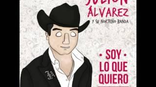 Te Hubieras Ido Antes - Julión Álvarez y Su Norteño Banda [Soy Lo Que Quiero... Indispensable]
