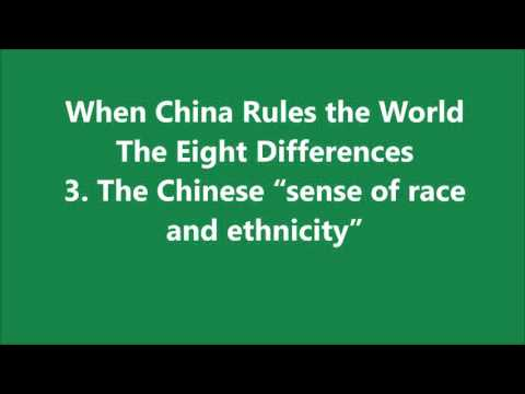 When China Rules the World 3  The Chinese sense of race and ethnicity