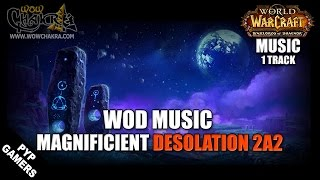 Warlords of Draenor Music - Magnificient Desloation 2a2 (1 track)