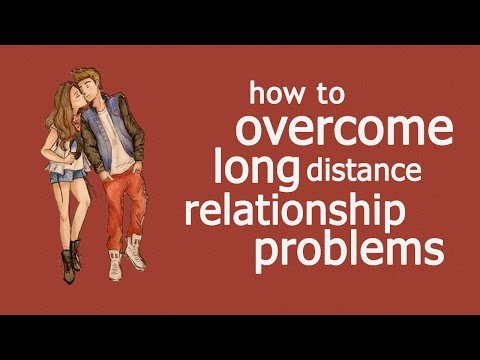 How To Overcome Long Distance Relationship Problems?