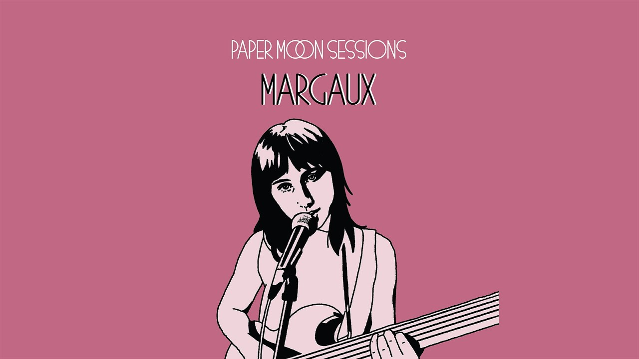 Margaux - Hot Faced (Paper Moon Sessions)