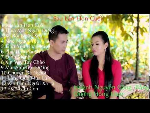 Huỳnh Nguyễn Công Bằng - Dương Hồng Loan (Album Sau Lần Hẹn Cuối)