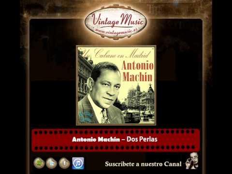 Antonio Machín – Dos Perlas (Perlas Cubanas)
