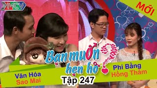 BẠN MUỐN HẸN HÒ | Tập 247 - FULL | Văn Hóa - Sao Mai | Phi Bằng - Hồng Thắm | 200217