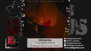 Ishawna - Complicated (Official Audio 2019)