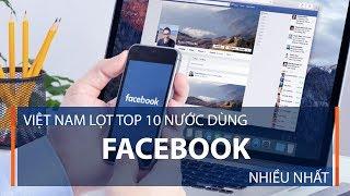 Việt Nam lọt top 10 nước dùng Facebook nhiều nhất | VTC1