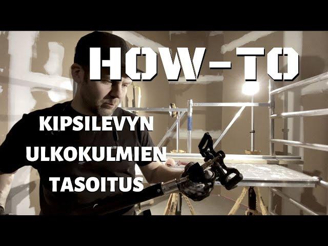 HOW TO: KIPSILEVYN ULKOKULMIEN TASOITUS