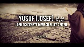 Yusuf [Josef]   Sei nicht traurig, Allah sieht alles!