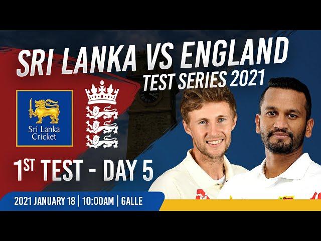 1st Test - Day 5 : Sri Lanka vs England  Test Series 2021