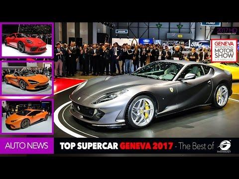 TOP SUPERCAR Geneva Motor Show 2017 - LAMBORGHINI - FERRARI - PORSCHE - MCLAREN ..