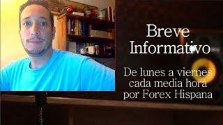 Breve Informativo - Noticias Forex del 17 de Agosto 2018
