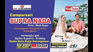 LIVE  SUPRA NADA / BAP SOUND / PRATAMA SHOOTING  # LIVE ; KUDUR, KUTO, KERJO, KRA