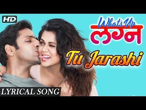 Tu Jarashi (Lyrical Song) Video Song - What's Up Lagna Marathi Movie