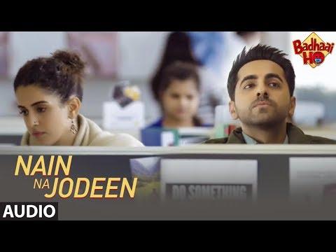 Full Audio: Nain Na Jodeen | Badhaai Ho|Ayushmann Khurrana|Sanya Malhotra| Rochak Kohli| Neha Kakkar