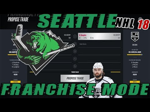 "NHL 18: Seattle Franchise Mode #19 ""DREW DOUGHTY TRADE!?"""