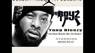 Yung Bleezy - Jordan Made My Jordans