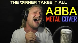 ABBA - THE WINNER TAKES IT ALL (Metal Cover and Live Acapella)