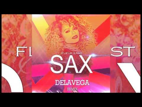 Fleur East - Sax (DELAVEGA remix) (OFFICIAL REMIX) NEW 2016