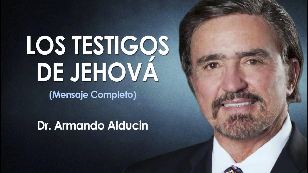 Armando Alducin   LOS TESTIGOS DE JEHOVÁ   Prédicas Cristianas 2016 ...