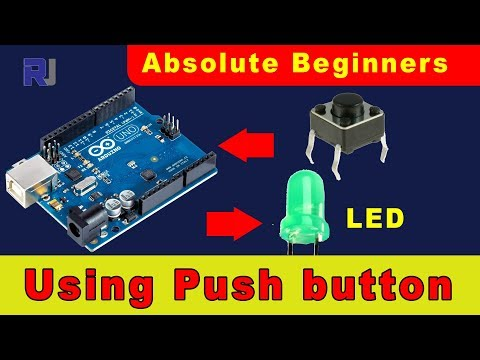 Arduino For Beginners: Using Push Button To Turn ON LED Light