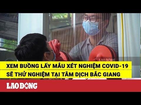 Xem buồng lấy mẫu xét nghiệm COVID-19 sẽ thử nghiệm tại tâm dịch Bắc Giang