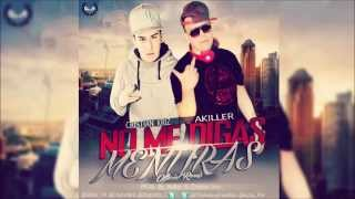 Akiller Ft. Cristian Kriz - No Me Digas Mentiras (Official Remix)
