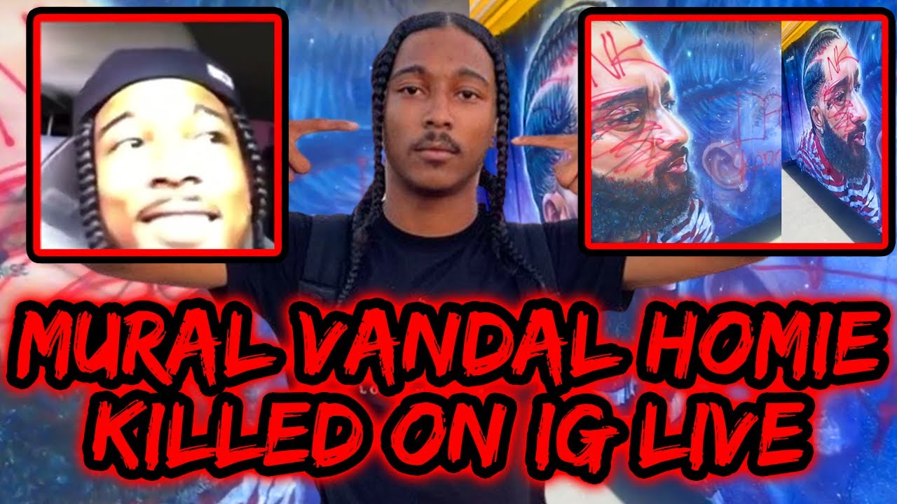 NIPSEY HUSSLE MURAL VANDAL'S FRIEND KILLED ON IG LIVE