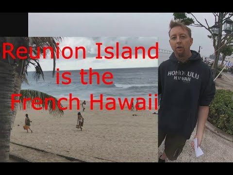 Réunion Island is the French Hawaii