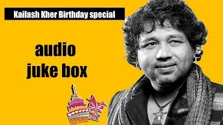Kailash Kher Birthday Special Songs
