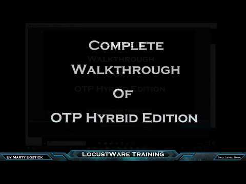 Complete Walkthrough of OTP Hybrid Edition