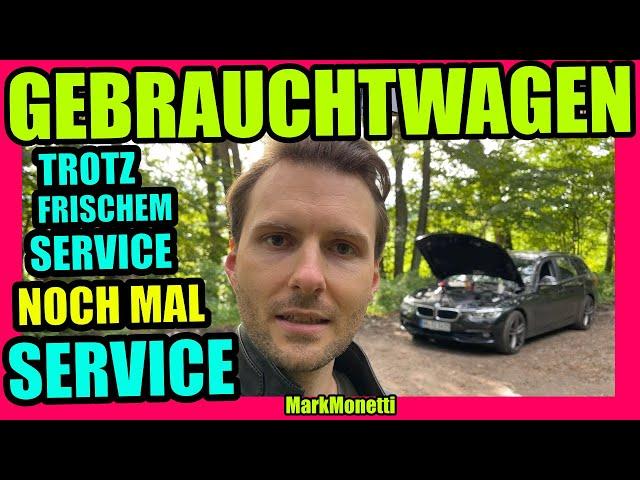 Gebrauchtwagenkauf   Doppelter Service Sinnvoll?   MarkMonetti