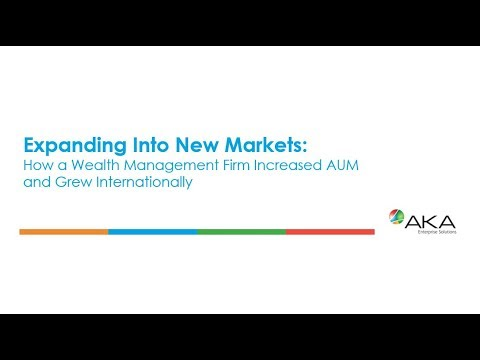 Expanding Into New Markets: How a Wealth Management Firm Increased AUM and Grew Internationally