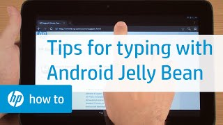 Tips for Typing with Android Jelly Bean (HP Tablets)