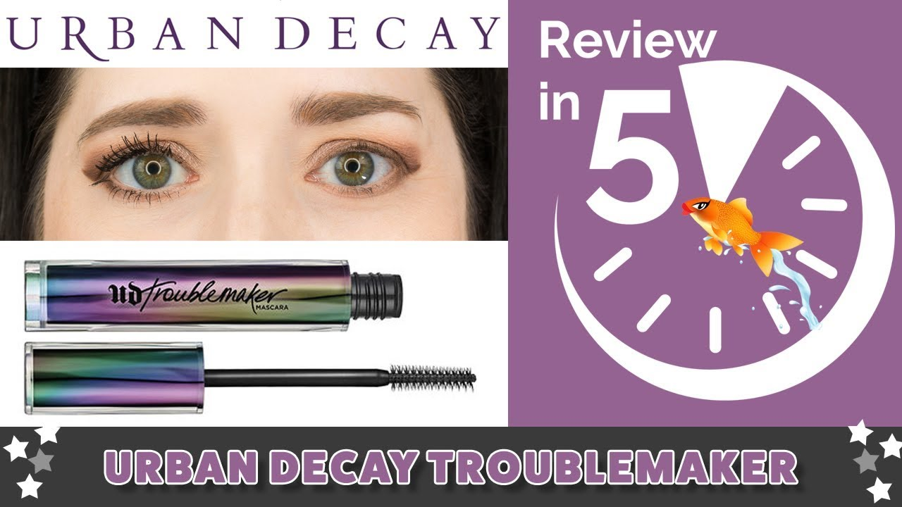 15ef088371c URBAN DECAY TROUBLEMAKER Mascara | REVIEW IN 5 | First Impressions ...